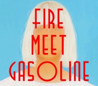 Sia – Fire Meet Gasoline
