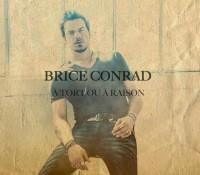 Brice Conrad – A tort ou à raison